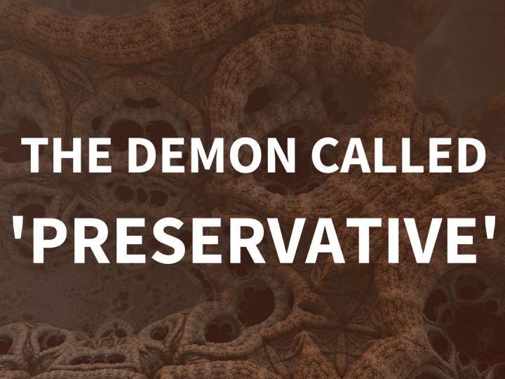 THE DEMON CALLED PRESERVATIVES